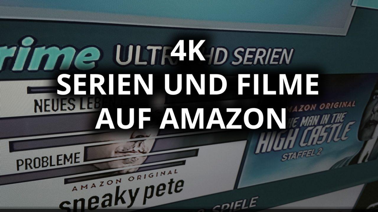 Welche 4k Filme Und Serien Gibt Es Auf Amazon Video