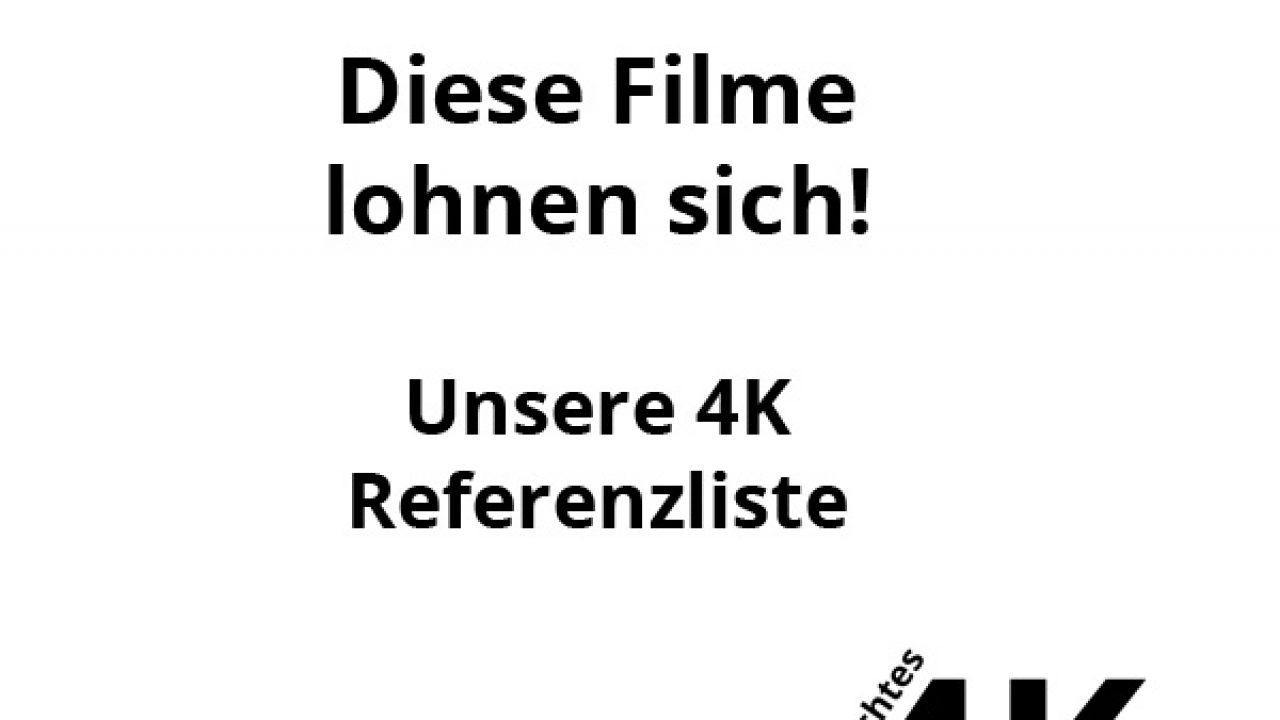Diese 4k Filme Muss Man Gesehen Haben 4k Referenzliste
