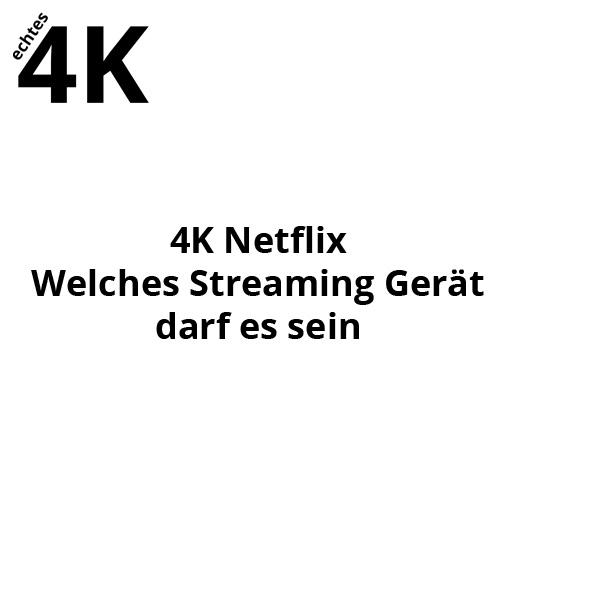 4K Streaming Geräte für Netflixs UHD Programm