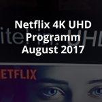 Netflix aktuelles 4K Programm augelistet